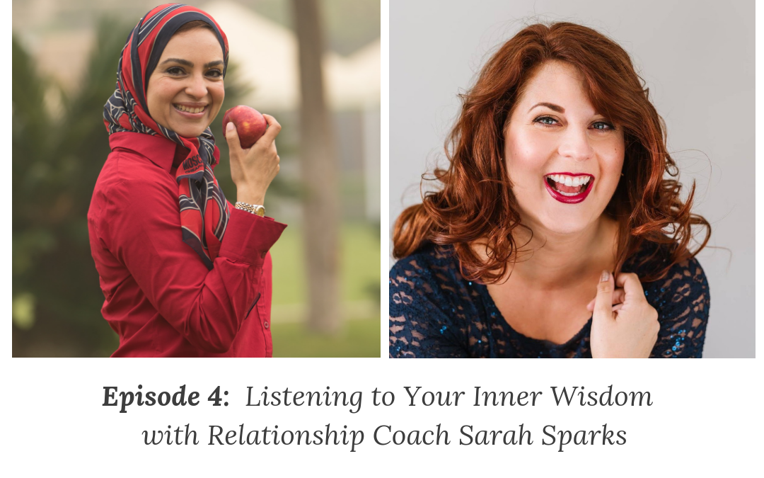 EP04: Listening to Your Inner Wisdom with Sarah Sparks